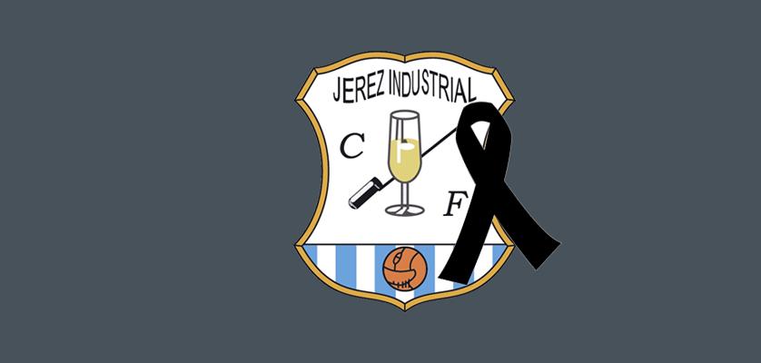 Condolencias a la familia del Jerez Industrial